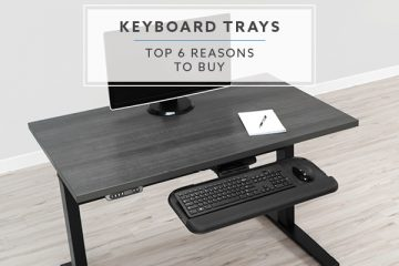 Top 6 Reasons To Buy An Ergonomic Keyboard Tray