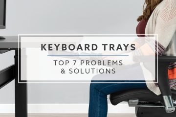 Top 7 Problems & Solutions For Keyboard Trays