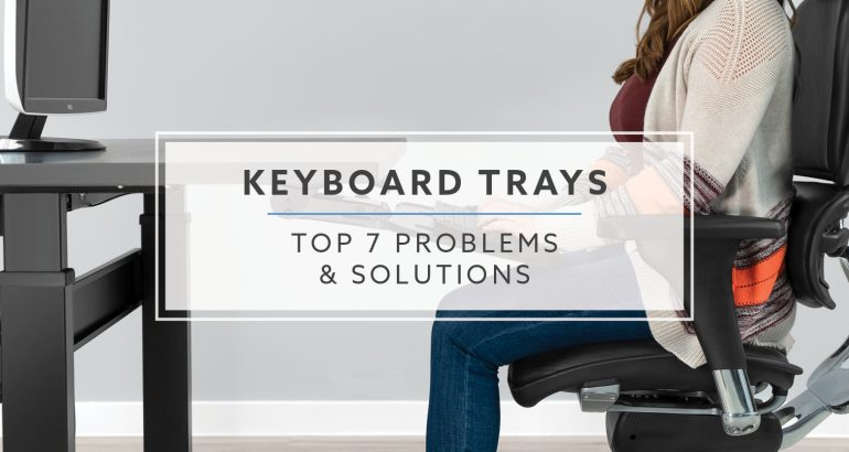Top 7 Problems and Solutions for Keyboard Trays