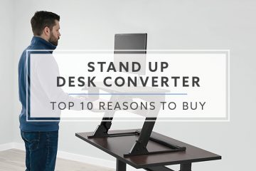 Top 10 Reasons to Buy a Stand Up Desk Converter (2021)