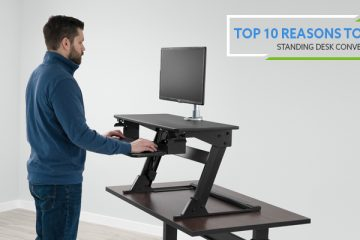 Top 10 Reasons to Buy a Stand Up Desk Converter