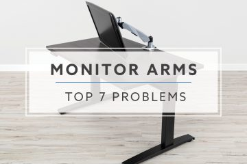 Top 7 Problems & Solutions For Monitor Arms