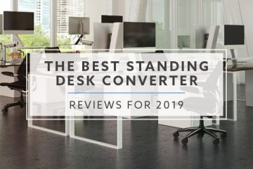 11 Best Standing Desk Converters for 2019
