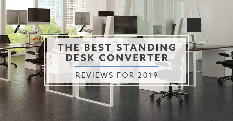 40 Best Standing Desk Converter Reviews For 2019