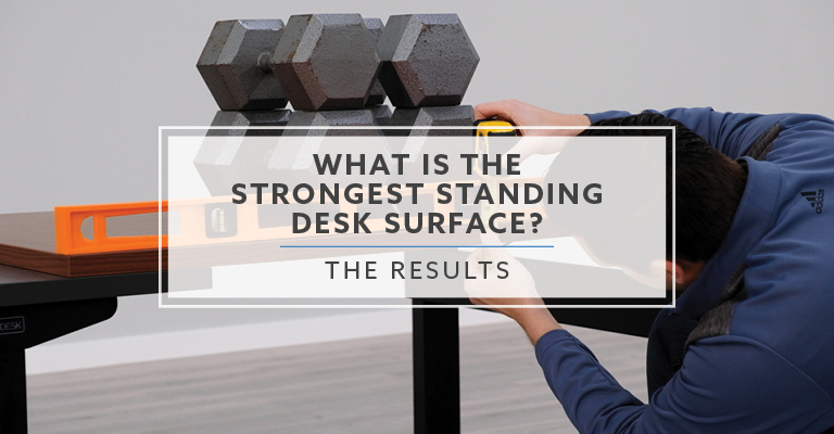 What Is The Strongest Standing Desk Surface? We Tested To Find Out.