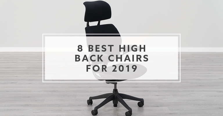 Best High Back Office Chairs For 2019