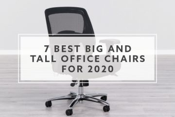 7 Best Big and Tall Office Chairs For 2019