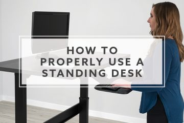 How to Properly Use a New Standing Desk