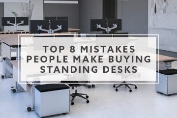 8 Standing Desk Buying Mistakes You Should Never Make