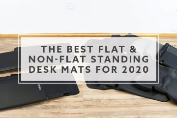 18 Best Flat and Non-Flat Standing Desk Mats For 2019