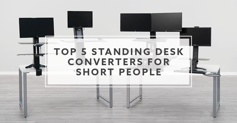 Top 5 Standing Desk Converters For Short People