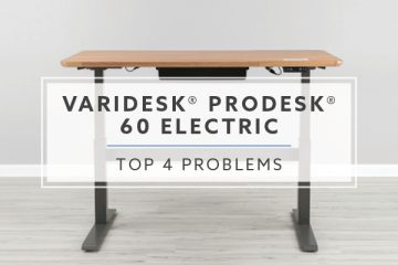 Top 4 Problems with VARIDESK ProDesk 60 Electric Standing Desk