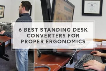 6 Best Standing Desk Converters For Proper Ergonomics
