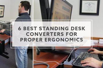 6 Best Standing Desk Converters For Proper Ergonomics (2019)