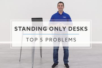 Top 5 Problems with Standing Only Desks in 2019