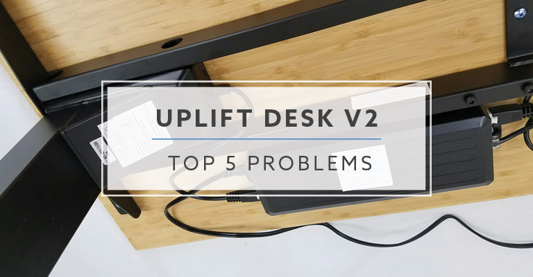 Top 6 Problems For The Uplift v2 Standing Desk in 2019