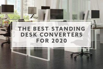 10 Best Standing Desk Converters for 2020