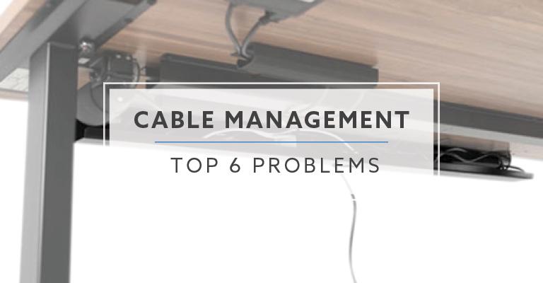 Top 6 Cable Management Problems