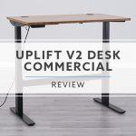 Uplift Desk v2 Commercial Standing Desk Review