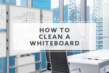 How to Clean Whiteboards and Dry Erase Boards