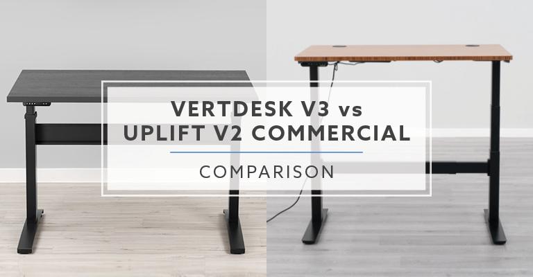 Uplift Desk v2 Commercial vs. VertDesk v3: Which is better?