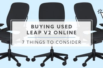 7 Things to Consider When Buying Used Steelcase Leap v2's Online