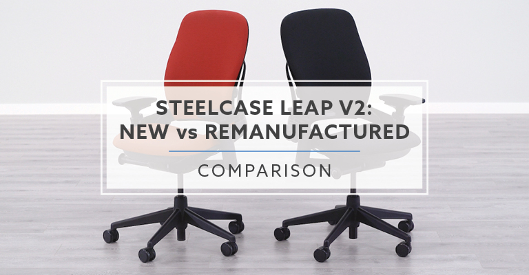 Steelcase Leap v2: New vs. Remanufactured (Used)
