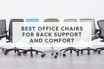 Best Office Chairs For Back Support and Comfort For 2021