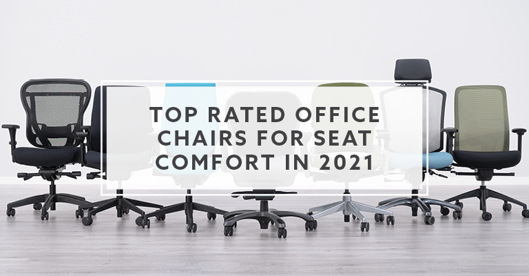 Top Rated Office Chairs for Seat Comfort in 2021