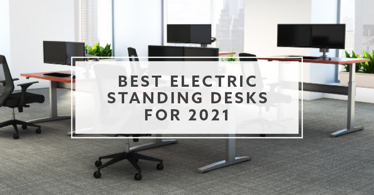 Best Electric Standing Desks For 2021