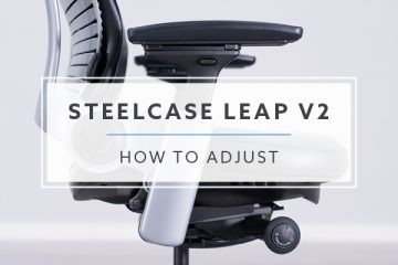 How-To: Steelcase Leap v2 Adjustment Guide