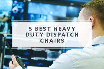 5 Best Heavy Duty Dispatch Chairs