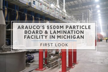 First Look at Arauco's $500,000,000 Particle Board & Laminate Facility