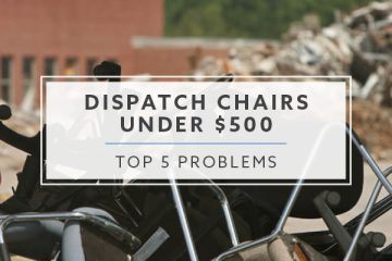 Top 5 Problems with Dispatch Chairs under $500 in 2021