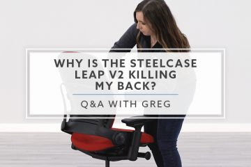 Why Is The Steelcase Leap v2 Office Chair Killing My Back?